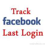 How to Track Your Facebook Last Login Location ?