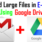 How to Send Large Files Through Email using Gmail ?
