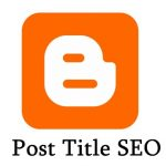 Show Post Title Before Blog Title – Blogger SEO