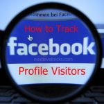 How to Track Facebook Profile Visitors 2018 ?