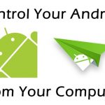 How To Control Android Device From Your PC and Laptop ?