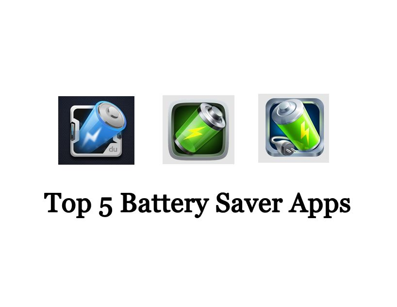 Top 5 Best Battery Saver Apps for Android