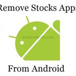 How To Remove Stock Apps on Android Without Rooting ?