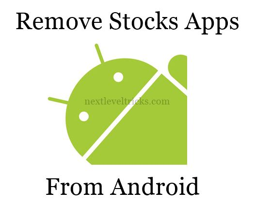 How To Remove Stock Apps In Android Without Rooting ?
