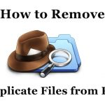How to Find & Remove Duplicate Files from your PC ?