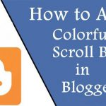 How To Add Colorful Scroll Bar in Blogger Blog ?