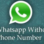 How To Use Whatsapp Without Phone Number / SIM ?