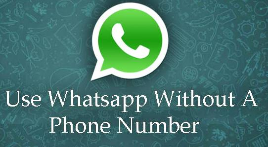 Use Whatsapp Without Phone Number