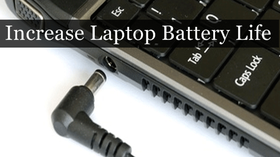 How To Increase Laptop Battery Life