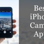 Top 10 Best iPhone Camera Apps | 2017