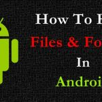 How To Hide Folder & Files In Android Without any App ?