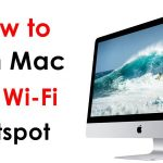 How to Turn Your Mac Into a Wi-Fi Hotspot ?