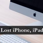How to Find / Trace a Lost iPhone, iPad or Mac ?