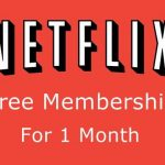 How to Get Free Netflix Account and Password with 1 Month Subscription?