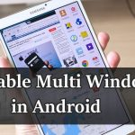 How To Enable Multi Window Feature in Android Device ?