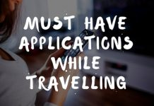 Must-Have Applications While Travelling: Here we are talking about some of the best travelling apps which you must carry when you're travelling.