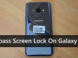 How to Bypass Screen Lock On Galaxy S9 ?